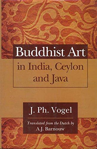 Buddhism Art in India, Ceylon And Java