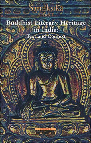 Buddhist Literary Heritage In India, Vol. I (Samiksika Series No. 1)