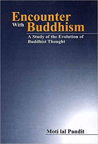 Encounter With Buddhism: A Study Of The Evolution Of Buddhist Thought