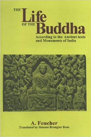The Life Of The Buddha According to The Ancient Texts And Monuments of India