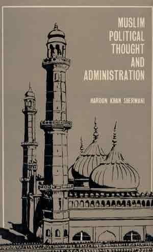 Muslim Political Thought And Administration
