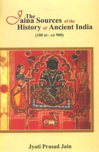 The Jaina Sources Of The History Of Ancient India (100 Bc-Ad 900)