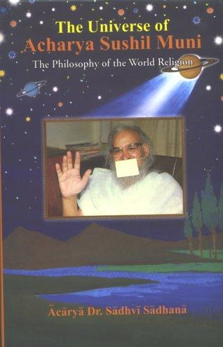 The Universe Of Acharya Sushil Muni