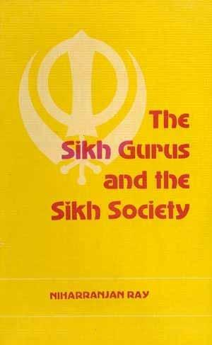 The Sikh Gurus And The Sikh Society